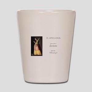 st. apollonia, patron saint of dentists Shot Glass