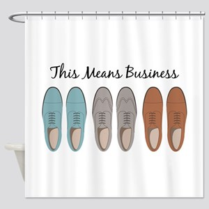 This Means Business Shower Curtain