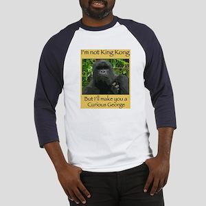 I'm Not King Kong Baseball Jersey