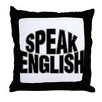 Speak English Throw Pillow