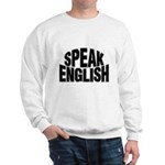 Speak English Sweatshirt