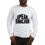 Speak English Long Sleeve T-Shirt