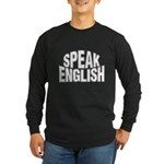 Speak English Long Sleeve Dark T-Shirt