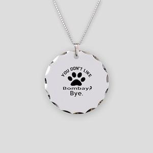 You Do Not Like bombay ? Bye Necklace Circle Charm