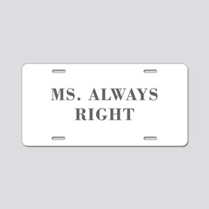 Ms Always Right-Bod gray Aluminum License Plate