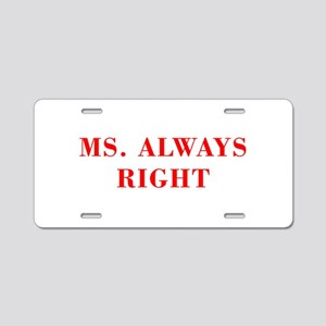 Ms Always Right-Bod red Aluminum License Plate