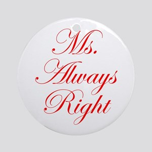 Ms Always Right-Edw red Ornament (Round)