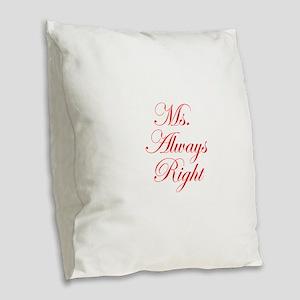 Ms Always Right-Edw red Burlap Throw Pillow