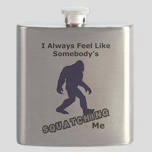I Always Feel Like Somebody's Squatching Me Flask