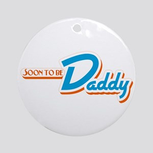 Soon to Be Daddy Ornament (Round)