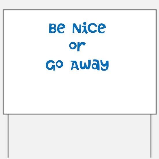 Be Nice Yard Sign