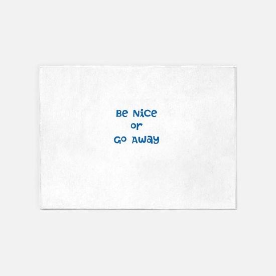 Be Nice 5'x7'Area Rug