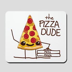 The Pizza Dude Mousepad