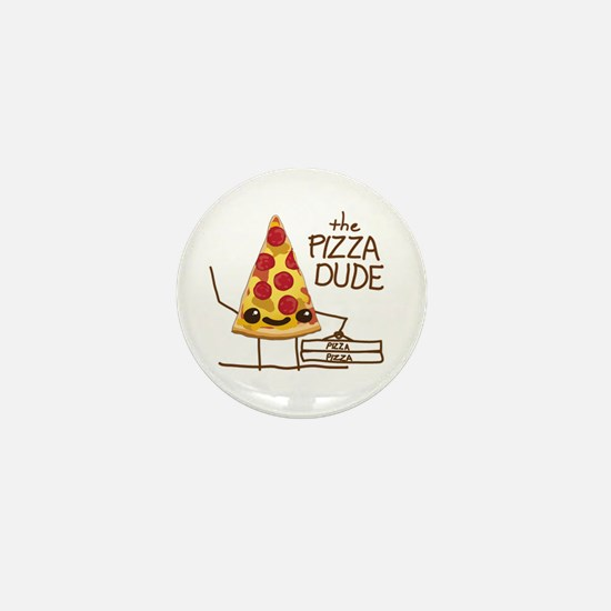 The Pizza Dude Mini Button