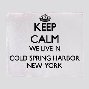 Keep calm we live in Cold Spring Har Throw Blanket
