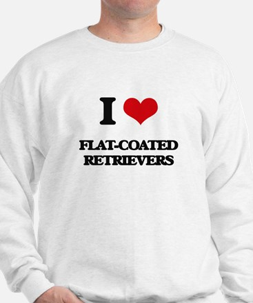 I love Flat-Coated Retrievers Sweatshirt
