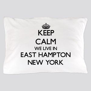 Keep calm we live in East Hampton New Pillow Case