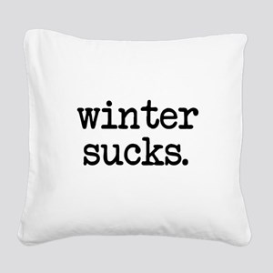 Winter Sucks Square Canvas Pillow