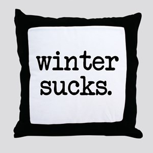 Winter Sucks Throw Pillow