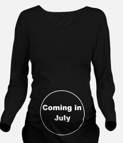 Coming In July Long Sleeve Maternity T-Shirt