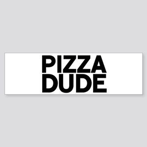Pizza Dude Bumper Sticker