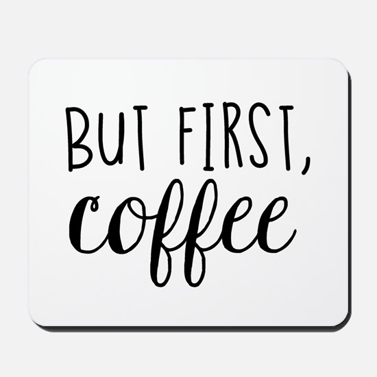 Coffee First Mousepad