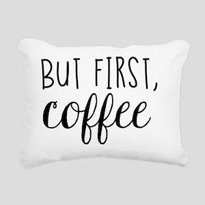 Coffee First Rectangular Canvas Pillow