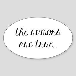The Rumors are True Sticker
