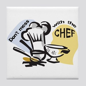 DONT MESS WITH THE CHEF Tile Coaster