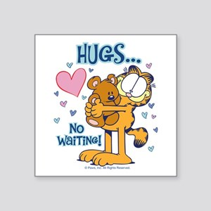 "Hugs...No Waiting! Square Sticker 3"" x 3"""