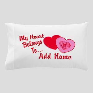 My Heart Belongs To Pillow Case