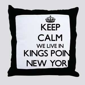 Keep calm we live in Kings Point New Throw Pillow