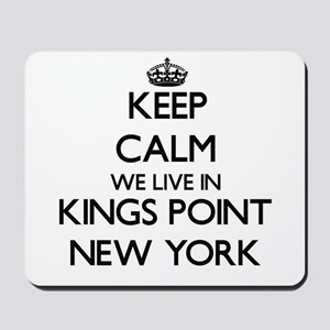 Keep calm we live in Kings Point New Yor Mousepad