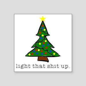 Light that Shit Up Sticker