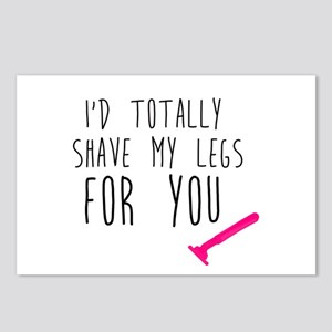 I'd Shave my Legs for You Postcards (Package of 8)