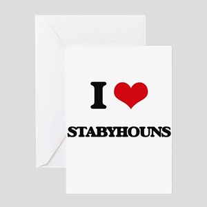 I love Stabyhouns Greeting Cards