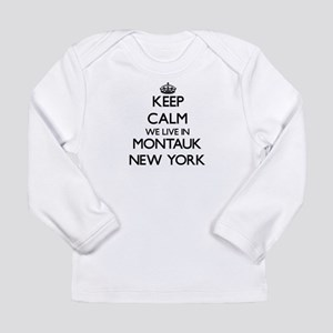 Keep calm we live in Montauk N Long Sleeve T-Shirt