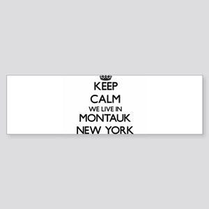 Keep calm we live in Montauk New Yo Bumper Sticker
