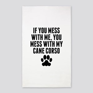You Mess With My Cane Corso Area Rug