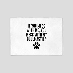 You Mess With My Bullmastiff 5'x7'Area Rug