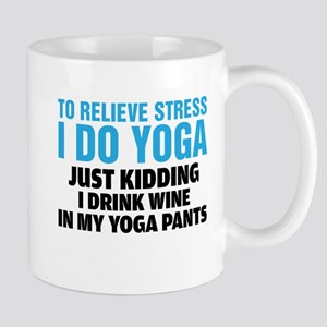 To Relieve Stress I Do Yoga Mugs