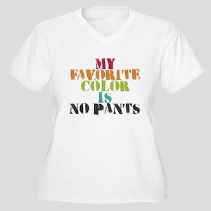My Favorite Color Is No Pants Plus Size T-Shirt