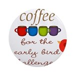 Coffee Early Bird Funny Ornament (Round)