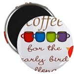 Coffee Early Bird Funny Magnets