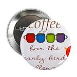 Coffee Early Bird Funny 2.25