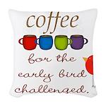 Coffee Early Bird Funny Woven Throw Pillow
