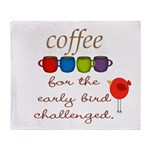 Coffee Early Bird Funny Throw Blanket