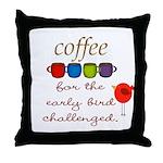Coffee Early Bird Funny Throw Pillow