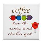 Coffee Early Bird Funny Tile Coaster