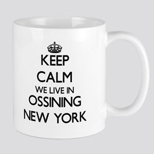 Keep calm we live in Ossining New York Mugs